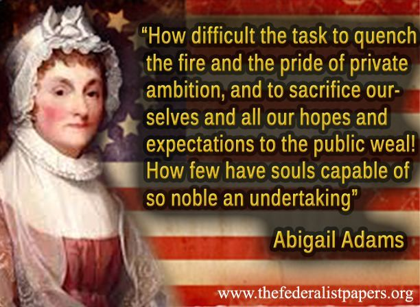 Abigail Adams Quotes Enchanting Abigail Adams Quote The Pride Of Ambition And Public Service