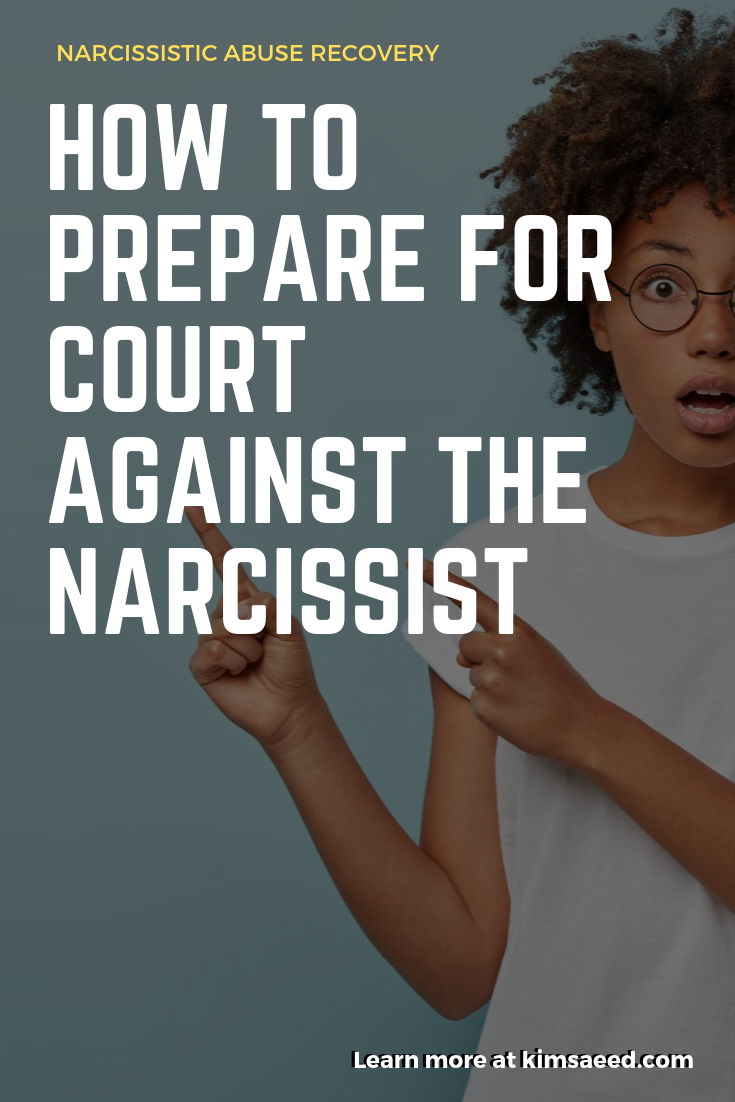 How to Prepare for Court Against the Narcissist - Kim Saeed: Narcissistic Abuse Recovery
