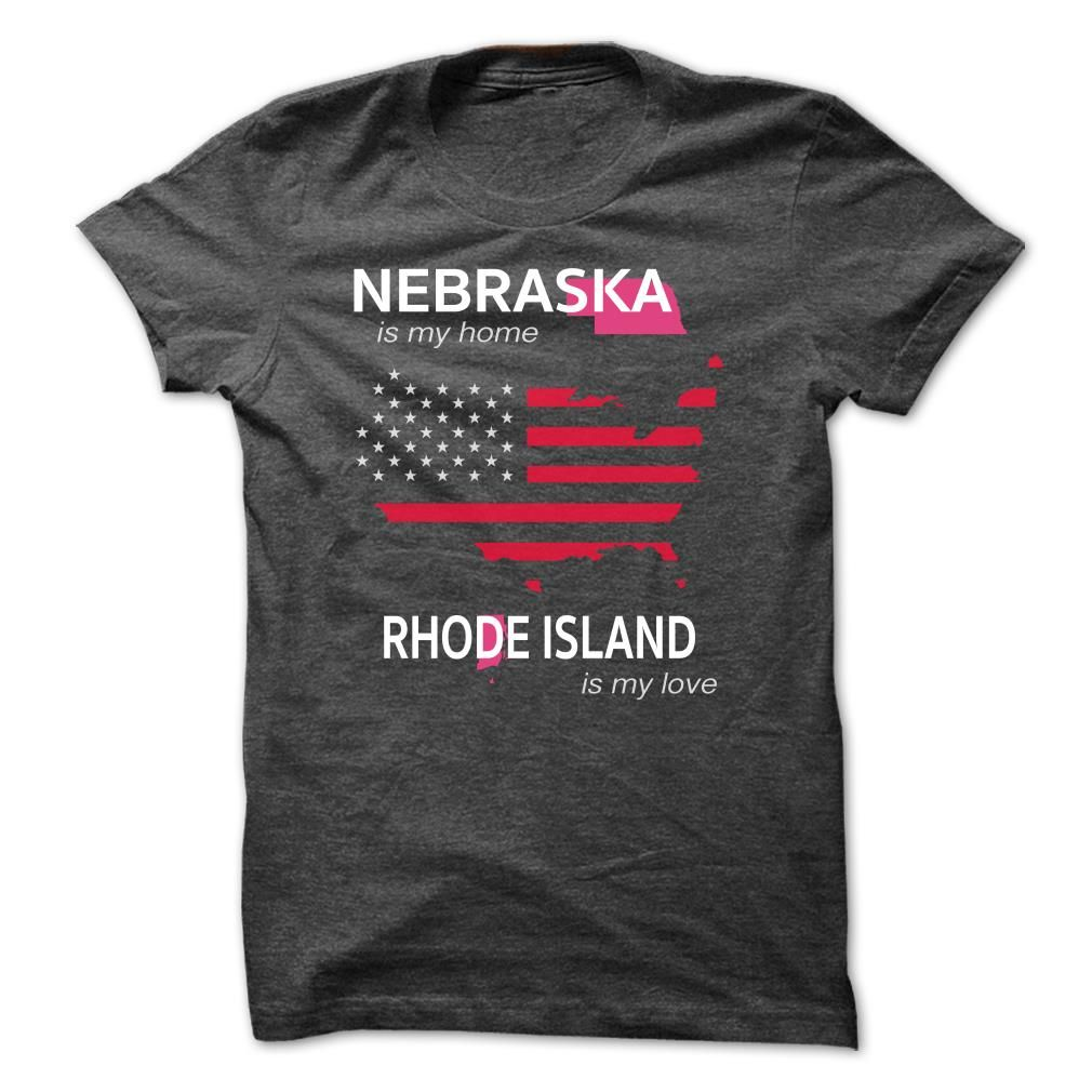 (Tshirt Cool Sale) NEBRASKA IS MY HOME RHODE ISLAND IS MY LOVE  Coupon 15%  NEBRASKA is my home RHODE ISLAND is my love  Tshirt Guys Lady Hodie  SHARE and Get Discount Today Order now before we SELL OUT Today  Camping in rhode island is my home