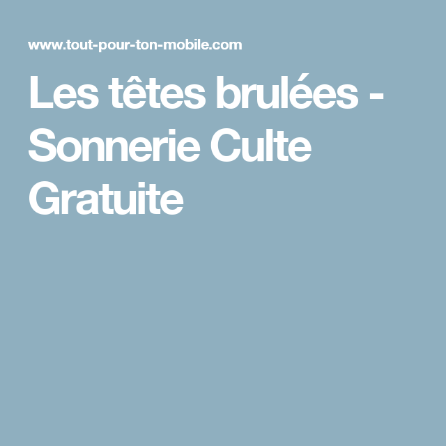 sonnerie tetes brulees