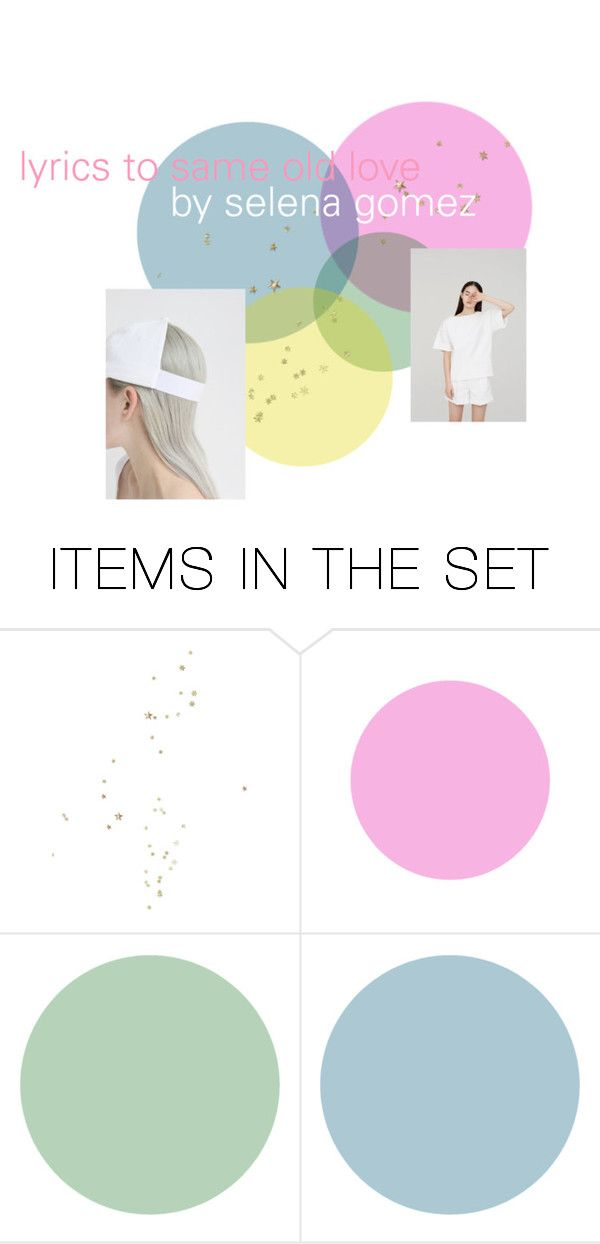 """""""lyrics to same old love by selena gomez ft charli xcx"""" by ppeachesxcream ❤ liked on Polyvore featuring art and artbytia"""