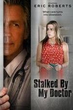Watch Stalked By My Doctor Online Free Eric Roberts Plays The Perfect Role As An Obsessive Doctor Who Falls For His Patient