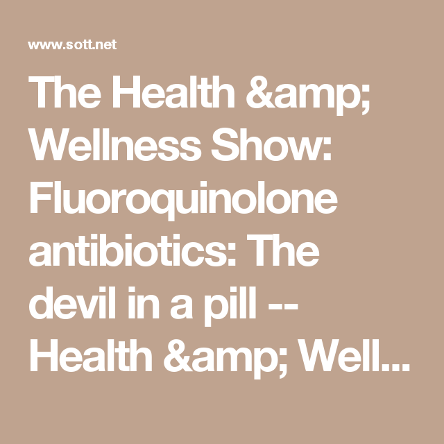 The Health & Wellness Show: Fluoroquinolone antibiotics: The