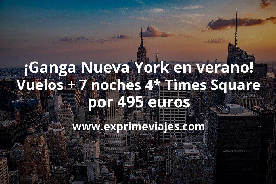 Ganga Nueva York En Verano Vuelos Flexibles 7 Noches 4 En Times Square Por 495 Euros Vuelos Times Square Nueva York
