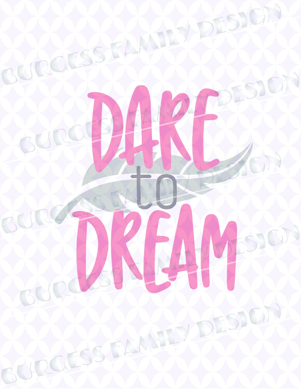 Dare To Dream Inspiration Svg File Decorative Motivational Etsy Inspiration Making Shirts Svg