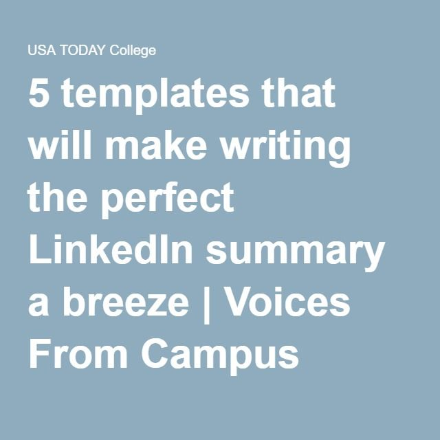 5 Templates That Will Make Writing The Perfect Linkedin Summary A Breeze Job Help Resume Work Job Resume