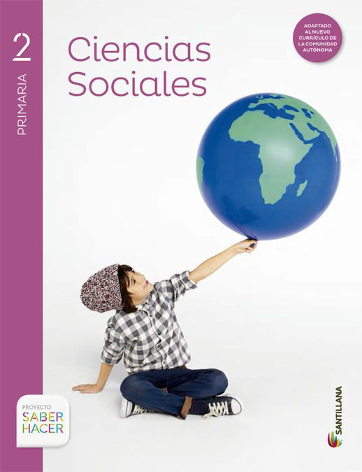Libros De Texto De Ciencias Sociales Para Primaria Editorial Santillana Proyecto Saber Hacer Ciencias Sociales Libro De Sociales Ciencias Sociales Primaria