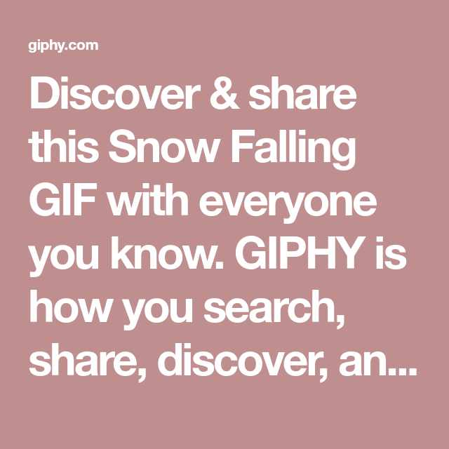 Discover Share This Snow Falling Gif With Everyone You Know Giphy Is How You Search Share Discover And Cr Irmaos Franco Ideias Instagram Imagens De Jesus