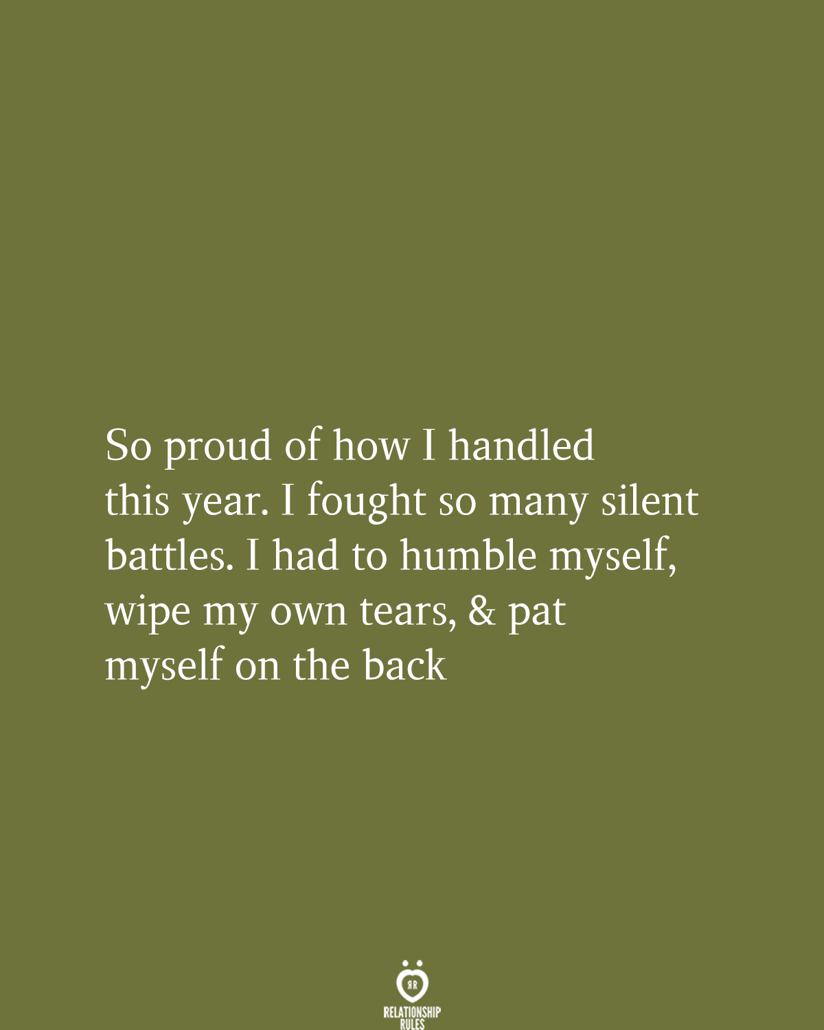 So Proud Of How I Handled This Year Tears Quotes Proud Of Myself Quotes Proud Quotes