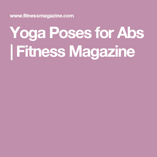 Yoga Poses for Abs | Fitness Magazine