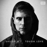 Sailor & I - Tough Love (Jonas Mantey Triebkraft I Remix) by Jonas Mantey on #SoundCloud #tune #sunday