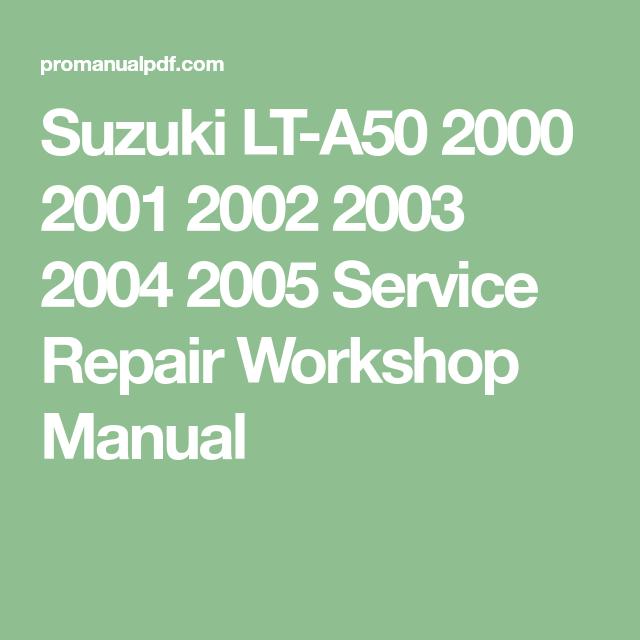 Suzuki Lt A50 2000 2001 2002 2003 2004 2005 Service Repair Workshop Manual Repair Repair Manuals Manual