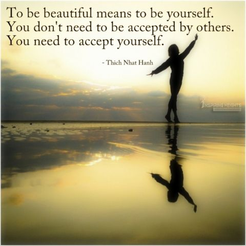 To be beautiful means to be yourself..