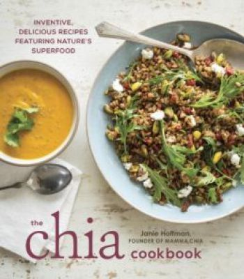 The chia cookbook inventive delicious recipes featuring natures the chia cookbook inventive delicious recipes featuring natures superfood pdf forumfinder Images