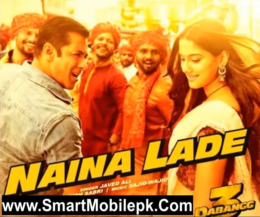 Naina Lade Dabangg 3 Bollywood Upcoming Movie Salman Khan Naina Lade Ringtone Free Mp3 Download 2019 Bollywood Songs Download Free Music Upcoming Movies