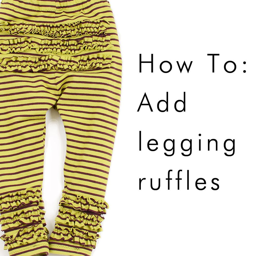 Easy way to add ruffles to leggings | For Mom to make | Pinterest ...
