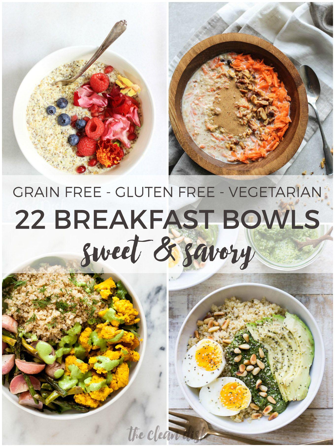 22 Sweet And Savory Breakfast Bowls Grain Free Gluten Free Vegetarian Breakfast Bowls Healthy Breakfast Recipes Grain Free Recipes