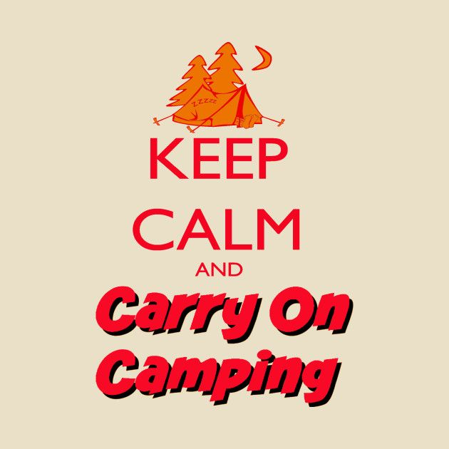 Check out this awesome 'Keep+Calm+Carry+On+Camping' design on @TeePublic!