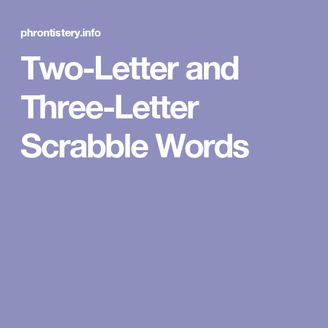 Two Letter And Three Letter Scrabble Words Scrabble Words
