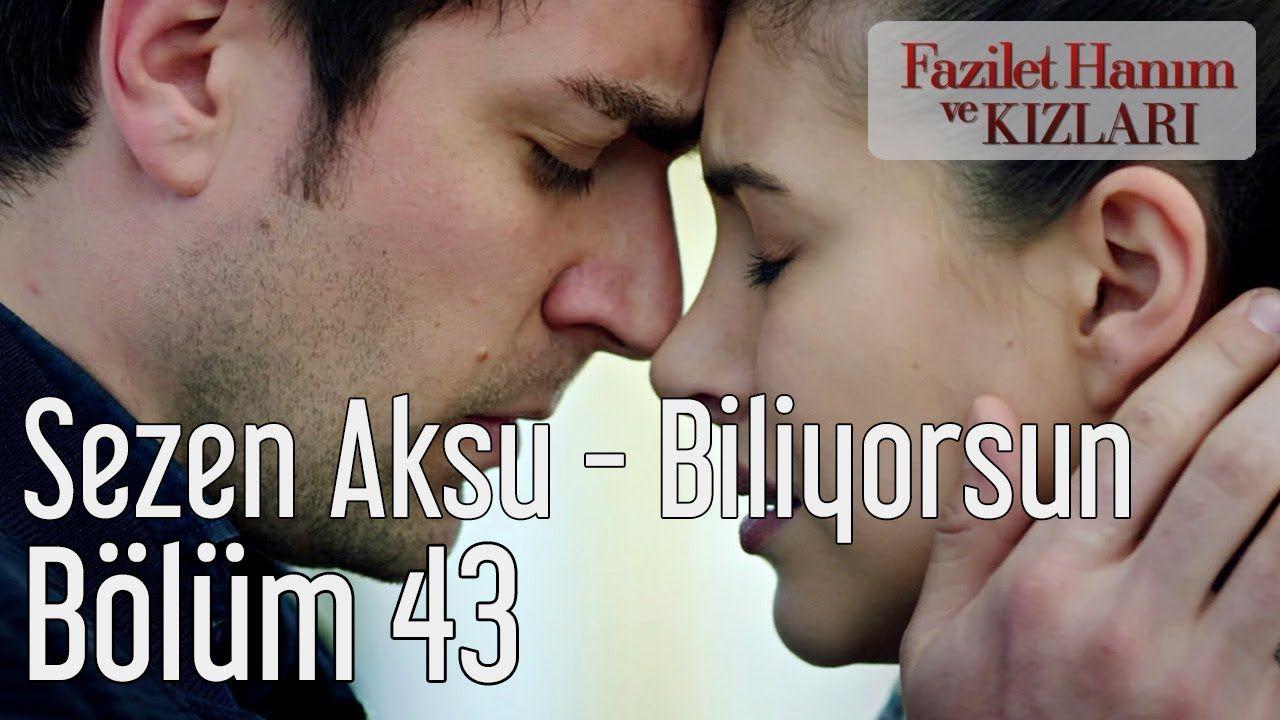 Fazilet Hanim Ve Kizlari 43 Bolum Sezen Aksu Biliyorsun Youtube Movie Posters Movies