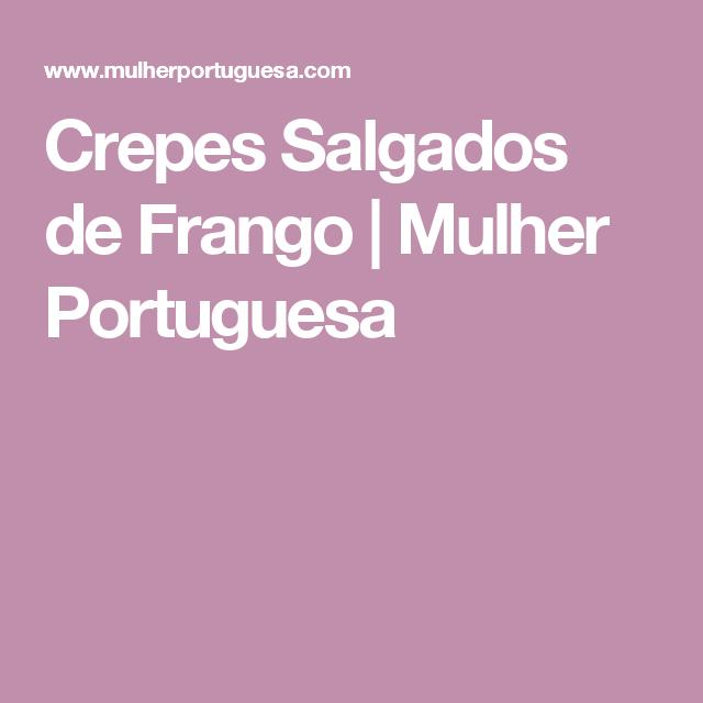 Crepes Salgados de Frango   Mulher Portuguesa