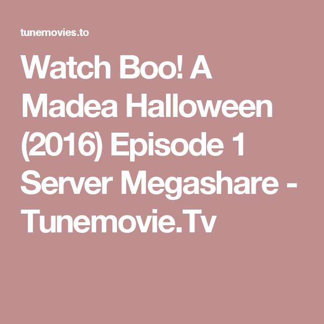 Watch Boo! A Madea Halloween (2016) Episode 1 Server Megashare ...