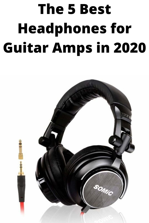 The 5 Best Headphones For Guitar Amps In 2020 Headphones Acoustic Guitar Amp Guitar Amp