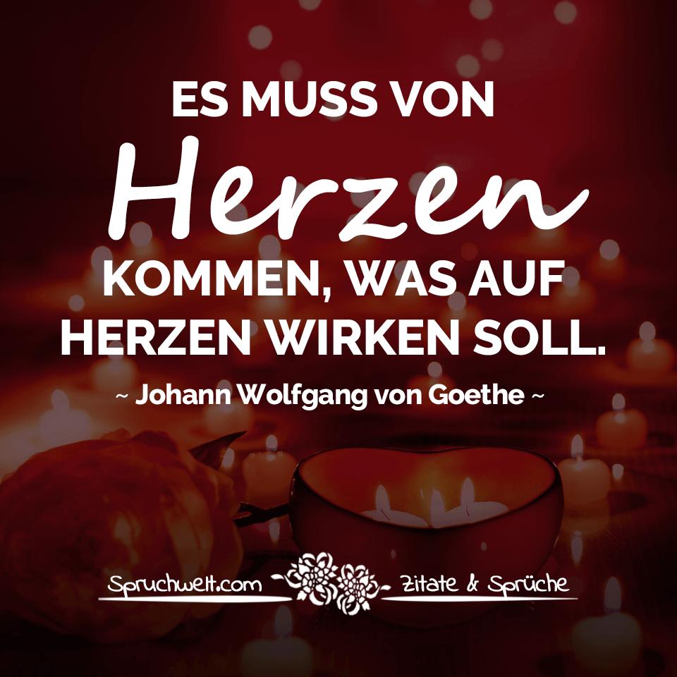 Es Muss Von Herzen Kommen Was Auf Herzen Wirken Soll Goethe Zitat Uber Die Liebe Johann Wolfgang Von Goethe Quotes Sayings Und Poetry