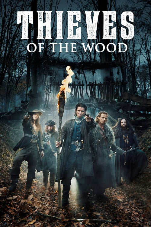 Watch Thieves of the Wood [ 2020 ] TV Shows New • Stream