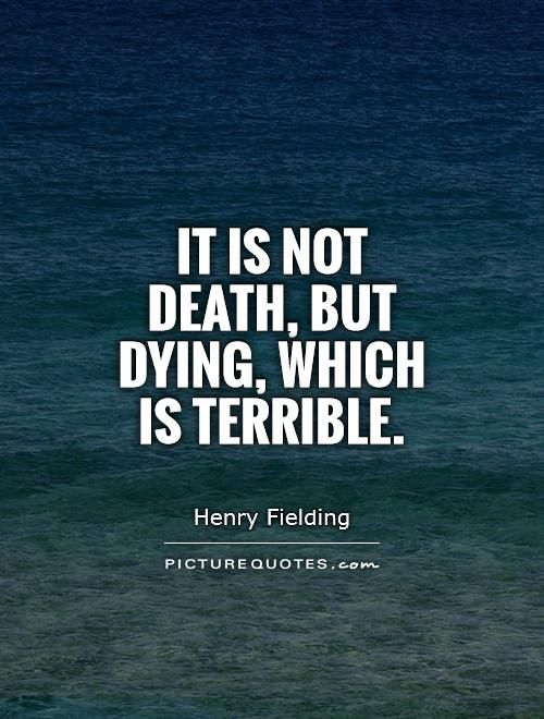 Quotes About Dying Mesmerizing Itisnotdeathbutdyingwhichisterriblequote1 500×660