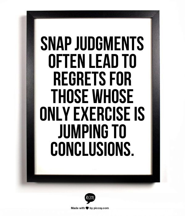 Jumping To Conclusions Quotes Extraordinary Jumping To Conclusion Quotes  Snap Judgments Often Lead To Regrets