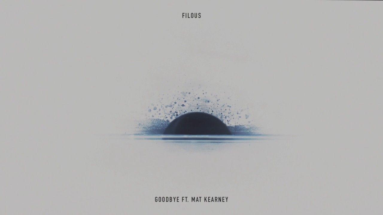 Filous Goodbye Feat Mat Kearney Cover Art