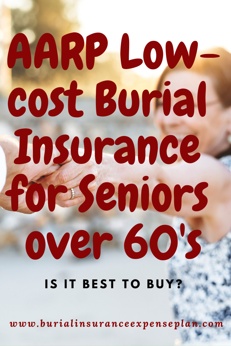 AARP Lowcost Burial Insurance for Seniors over 60's [Is