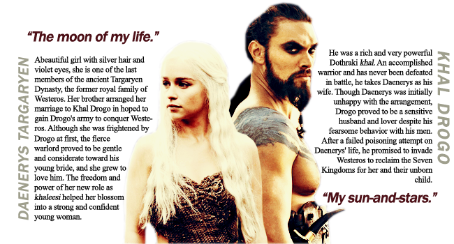 """Game of Thrones - Drogo and Dany. Khal and Khaleesi. """"She rode him as fiercely as ever she had ridden her silver."""""""