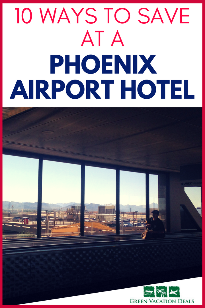 10 Ways To Save At A Phoenix Airport Hotel Vacation Deals