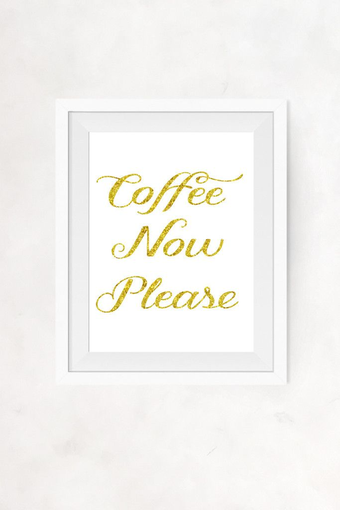 """""""COFFEE NOW PLEASE"""" QUOTE FAUX GOLD FOIL INSTANT WALL DECOR"""