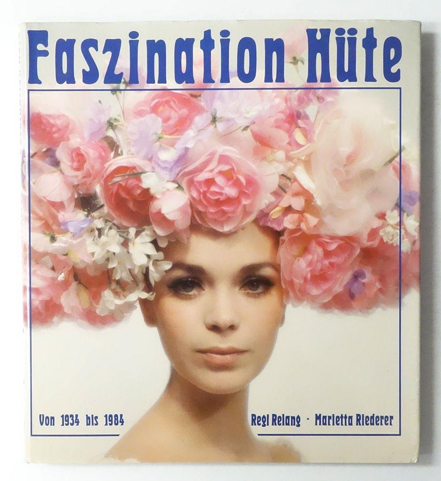 FASZINATION HUTE von 1934 bis 1984