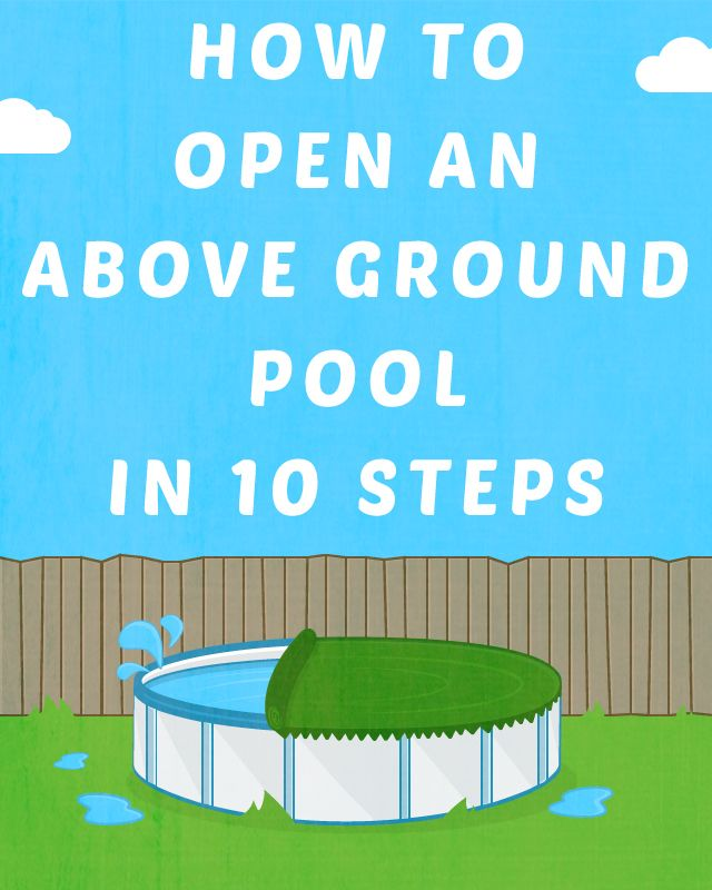 How to open an above ground pool in 10 steps ground - Commercial above ground swimming pools ...