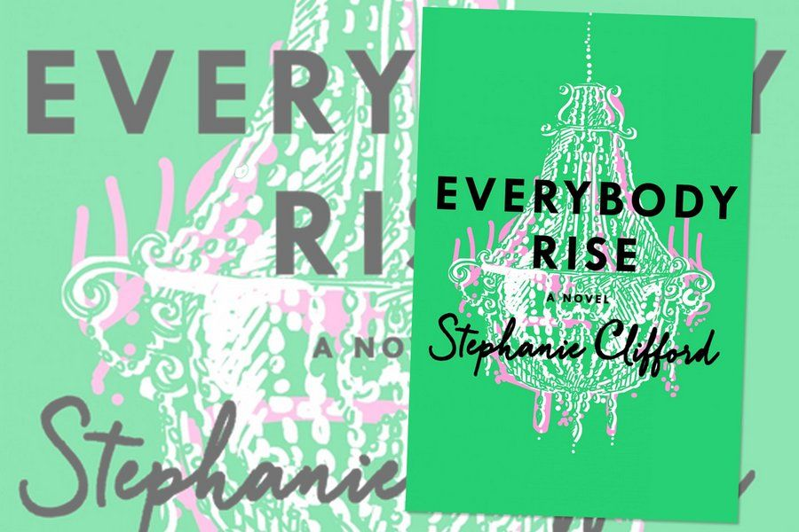 "Everybody Rise, by Stephanie Clifford depicts an interesting counterpoint to The Devil Wears Prada. ""I wanted to write about what it's like to come to New York and struggle."" Written about a time just before the financial collapse, this book offers and interesting and exciting insight!"