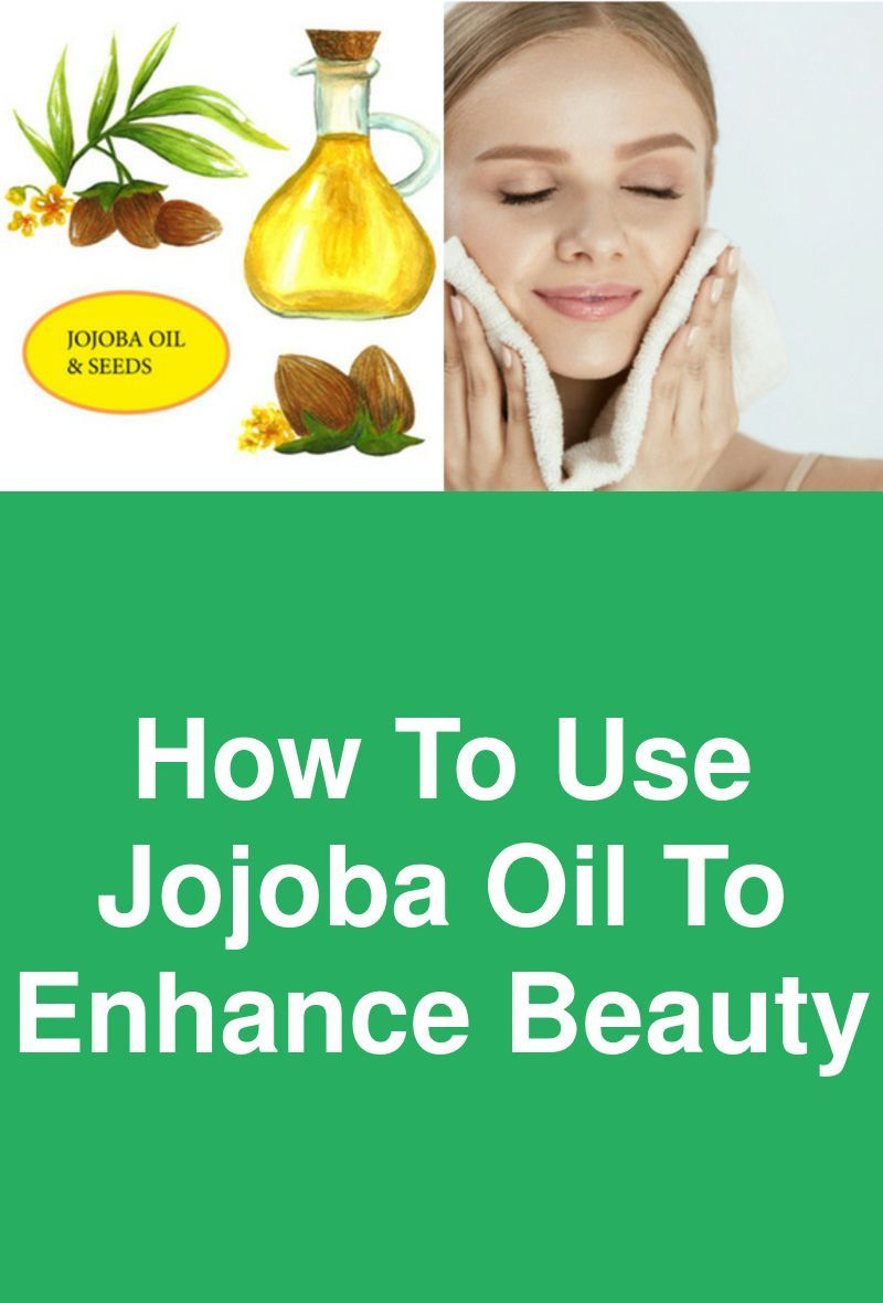 How to Use Jojoba Oil to Enhance Beauty #jojobaoil