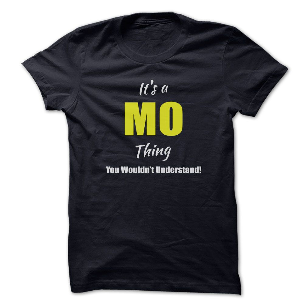 Its a MO Thing ٩(^‿^)۶ Limited EditionAre you a MO? Then YOU understand! These limited edition custom t-shirts are NOT sold in stores and make great gifts for your family members. Order 2 or more today and save on shipping!MO