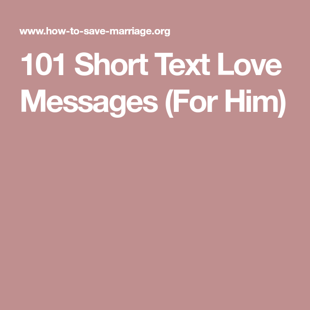 101 short text love messages for him