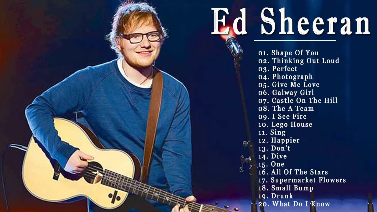 Best Of Ed Sheeran 2019 Ed Sheeran Greatest Hits Full Album