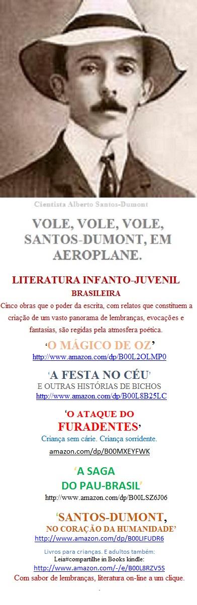 SANTOS-DUMONT, NO CORAÇÃO DA HUMANIDADE/Welington Almeida Pinto/Leia#compartilhe: amazon.com/dp/B00LIFUDR6