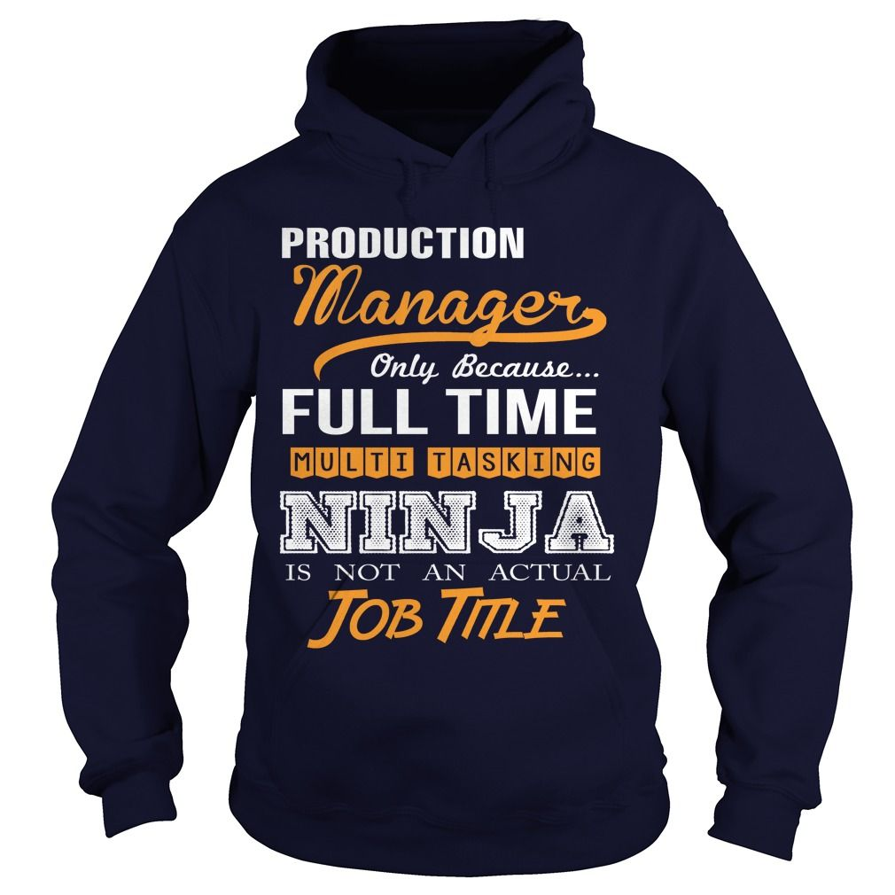 Production Manager T-Shirts, Hoodies. SHOPPING NOW ==► https://www.sunfrog.com/LifeStyle/Production-Manager-94861339-Navy-Blue-Hoodie.html?id=41382