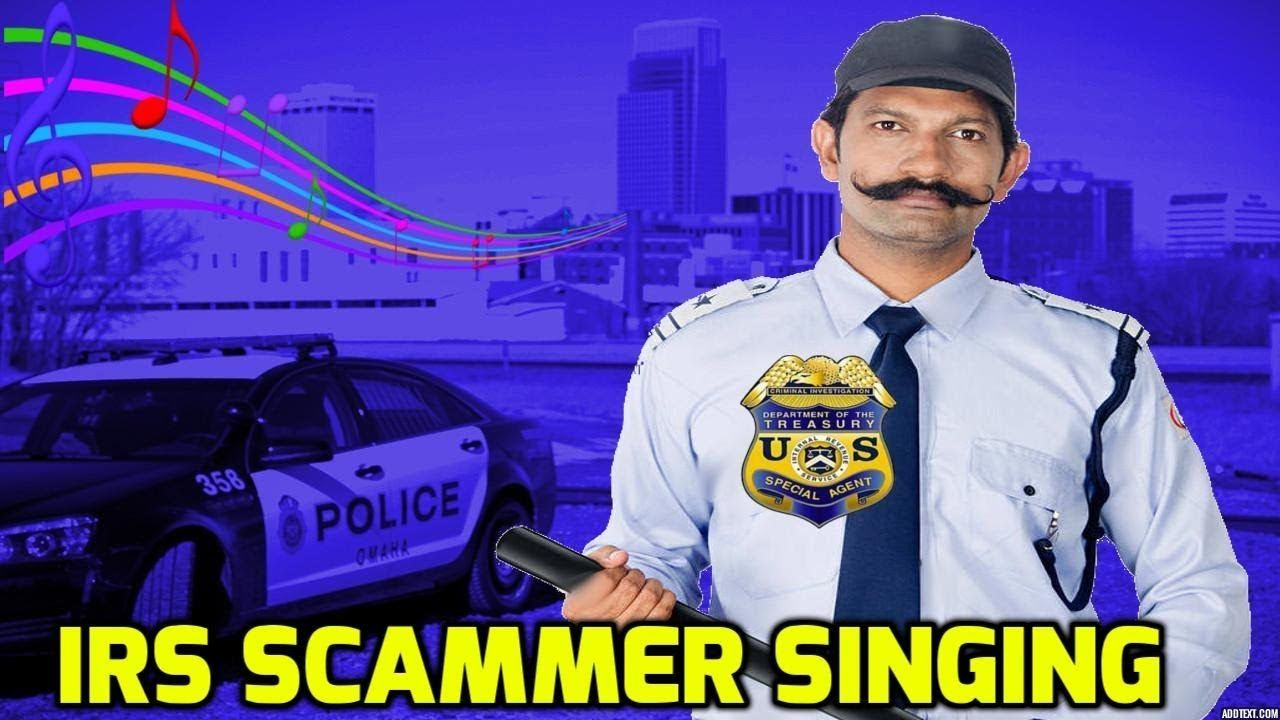 IRS Scammer Swears and Singing Singing, Youtube, Agen