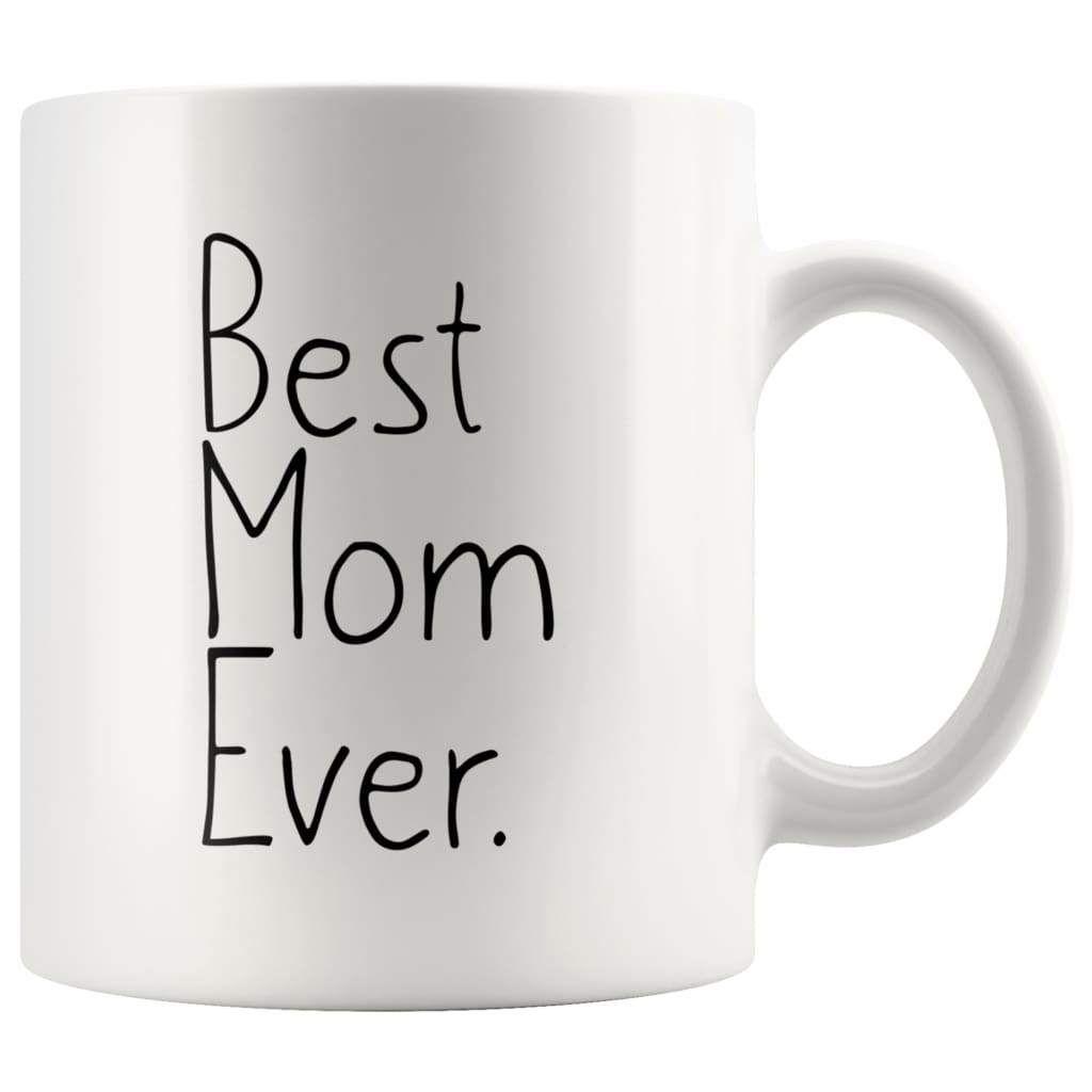 Gift for mom unique mom gift best mom ever mug mothers