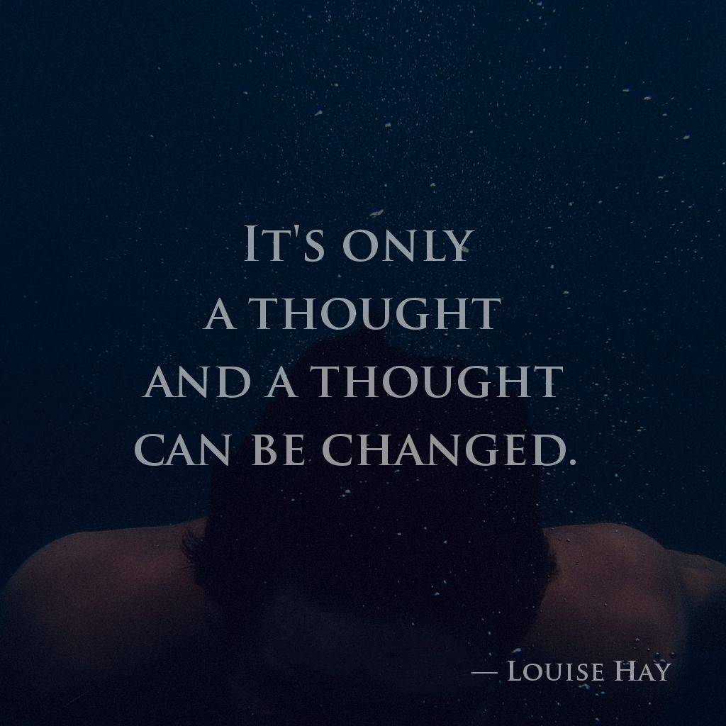 Image result for it is a thought and a thought can be changed + louise hay