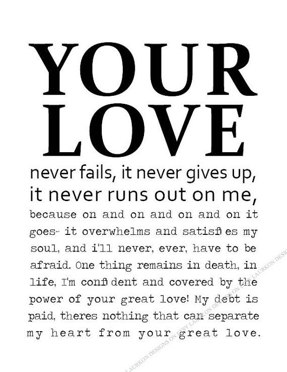 Printable. Your love never fails, it never gives up, it