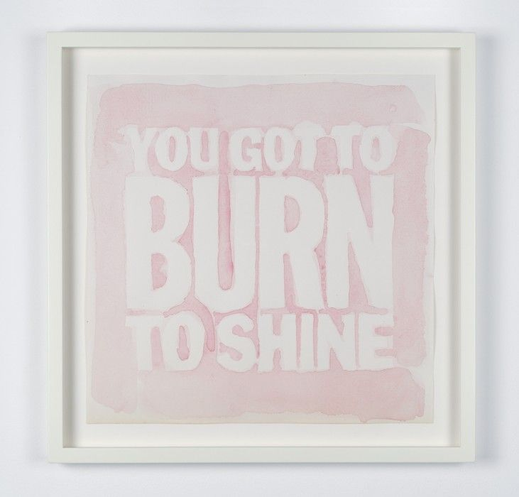 John Giorno, YOU GOT TO BURN TO SHINE, 2010 Pencil on paper 20,5 x 20,5 cm © John Giorno Courtesy of the artist and Almine Rech Gallery  Collection particulière